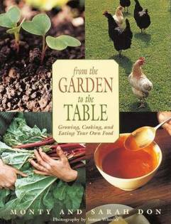 2003: From the Garden to the Table: Growing, Cooking, and Eating Your Own Foods (paperback), ISBN: 9781585746286